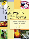 A Patchwork of Comforts Small Pleasures for Peace of Mind by Carol Wiseman eBook